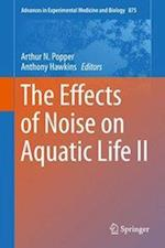 The Effects of Noise on Aquatic Life II af Arthur N. Popper