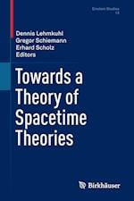 Towards a Theory of Spacetime Theories (EINSTEIN STUDIES, nr. 13)