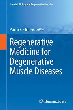 Regenerative Medicine for Degenerative Muscle Diseases
