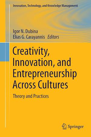 Creativity, Innovation, and Entrepreneurship Across Cultures : Theory and Practices