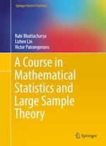 Course in Mathematical Statistics and Large Sample Theory