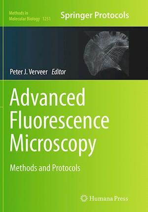 Advanced Fluorescence Microscopy : Methods and Protocols