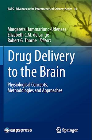 Drug Delivery to the Brain : Physiological Concepts, Methodologies and Approaches