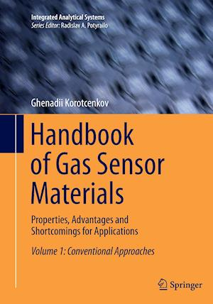 Handbook of Gas Sensor Materials : Properties, Advantages and Shortcomings for Applications Volume 1: Conventional Approaches