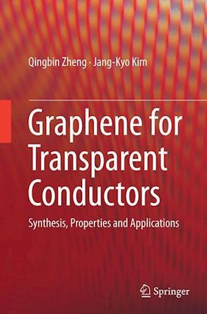Bog, hæftet Graphene for Transparent Conductors : Synthesis, Properties and Applications af Qingbin Zheng, Jang-Kyo Kim
