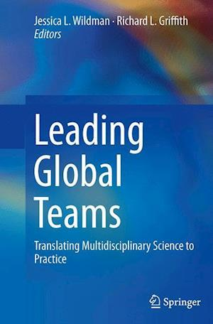 Leading Global Teams : Translating Multidisciplinary Science to Practice