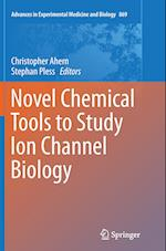 Novel Chemical Tools to Study Ion Channel Biology (ADVANCES IN EXPERIMENTAL MEDICINE AND BIOLOGY, nr. 869)