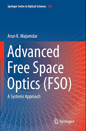 Advanced Free Space Optics (FSO) : A Systems Approach