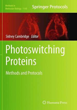 Photoswitching Proteins : Methods and Protocols