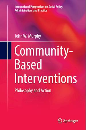 Community-Based Interventions : Philosophy and Action