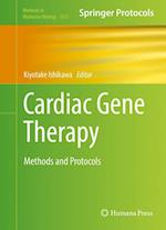 Cardiac Gene Therapy : Methods and Protocols