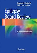 Epilepsy Board Review : A Comprehensive Guide