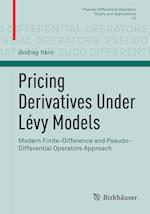 Pricing Derivatives Under Lévy Models : Modern Finite-Difference and Pseudo-Differential Operators Approach