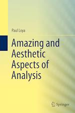 Amazing and Aesthetic Aspects of Analysis (Undergraduate Texts in Mathematics)