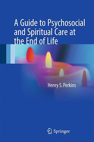 Bog, hardback A Guide to Psychosocial and Spiritual Care at the End of Life af Henry S. Perkins