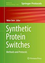 Synthetic Protein Switches : Methods and Protocols