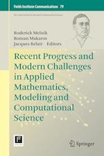 Recent Progress and Modern Challenges in Applied Mathematics, Modeling and Computational Science (Fields Institute Communications, nr. 79)