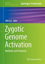 Zygotic Genome Activation : Methods and Protocols