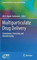 Multiparticulate Drug Delivery : Formulation, Processing and Manufacturing