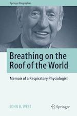 Breathing on the Roof of the World : Memoir of a Respiratory Physiologist