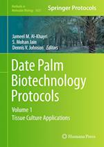Date Palm Biotechnology Protocols Volume I : Tissue Culture Applications