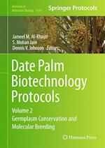 Date Palm Biotechnology Protocols Volume II : Germplasm Conservation and Molecular Breeding