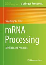 mRNA Processing : Methods and Protocols