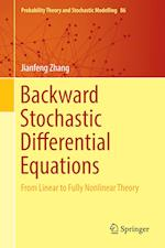 Backward Stochastic Differential Equations (Probability Theory and Stochastic Modelling, nr. 86)