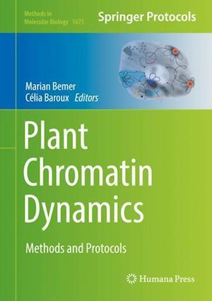 Plant Chromatin Dynamics : Methods and Protocols