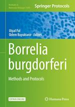Borrelia burgdorferi : Methods and Protocols