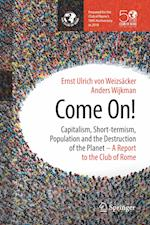 Come On! : Capitalism, Short-termism, Population and the Destruction of the Planet