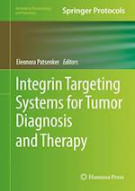 Integrin Targeting Systems for Tumor Diagnosis and Therapy (Methods in Pharmacology and Toxicology)