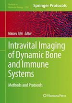 Intravital Imaging of Dynamic Bone and Immune Systems (METHODS IN MOLECULAR BIOLOGY, nr. 1763)
