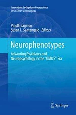 """Neurophenotypes : Advancing Psychiatry and Neuropsychology in the """"OMICS"""" Era"""