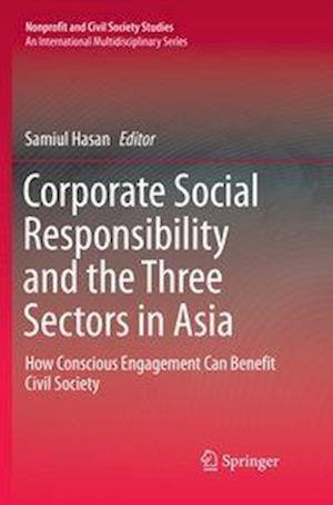 Corporate Social Responsibility and the Three Sectors in Asia : How Conscious Engagement Can Benefit Civil Society
