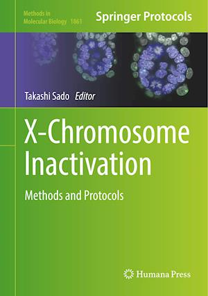 X-Chromosome Inactivation : Methods and Protocols