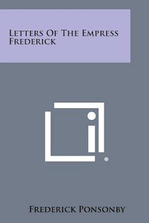 Bog, paperback Letters of the Empress Frederick af Frederick Ponsonby