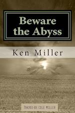 Beware the Abyss