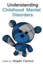 Understanding Childhood Mental Disorders