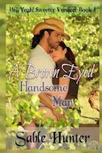 A Brown Eyed Handsome Man - Sweeter Version af Sable Hunter