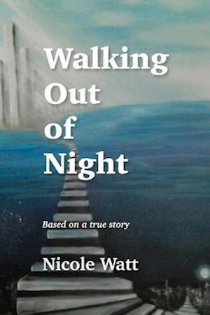 Bog, paperback Walking Out of Night af Mrs Nicole Marie Watt