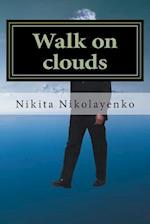 Walk on Clouds af Nikita Alfredovich Nikolayenko