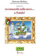 10 Ranocchi Sulla Neve...a Natale!