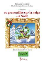 10 Grenouilles Sur La Neige...a Noel!