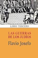 Las Guerras de Los Judios (Libro Tercero)