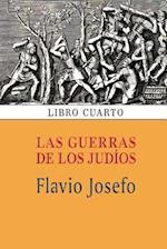 Las Guerras de Los Judios (Libro Cuarto) af Flavio Josefo