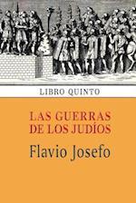 Las Guerras de Los Judios (Libro Quinto)