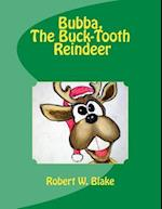 Bubba, the Buck-Tooth Reindeer af Robert W. Blake