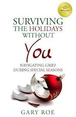 Surviving the Holidays Without You af Gary Roe
