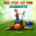 On Top of the Rainbow af K. Meador